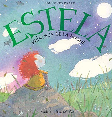 Estela princesa de la noche (Estela y Samuel) por Marie-Louise Gay' 'Gay