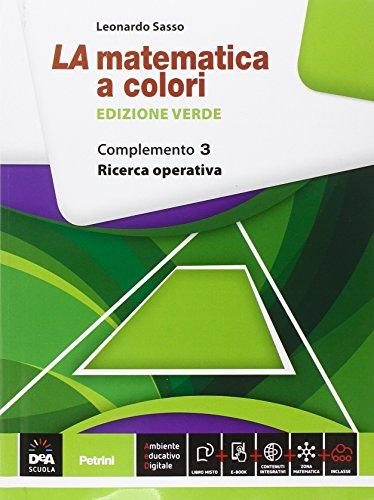 La matematica a colori. Ediz. verde. Complemento 3. Ricerca operativa C2. Per le Scuole superiori. Con e-book. Con espansione online