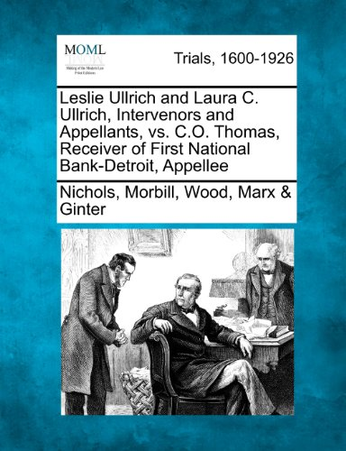 Leslie Ullrich and Laura C. Ullrich, Intervenors and Appellants, vs. C.O. Thomas, Receiver of First National Bank-Detroit, Appellee (Bank O National First)