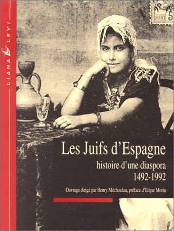 Les Juifs d'Espagne : histoire d'une diaspora 1492-1992