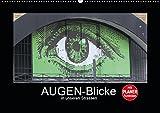 AUGEN-Blicke in unseren Strassen (Wandkalender 2019 DIN A2 quer): AUGEN, die auf uns blicken - mit PLANER-Funktion ... (Geburtstagskalender, 14 Seiten ) (CALVENDO Orte)