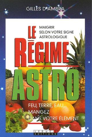 Le régime astro - Feu, terre, eau. Mangez dans votre élément
