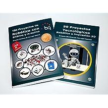 Pack 2 libros Arduino: 100 Proyectos de Robótica con Bitbloq y Arduino + 50 Proyectos Tecnológicos - Robótica e Impresión 3D