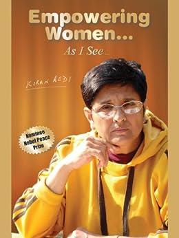 Empowering Women... As I See... by Kiran Bedi by [Bedi, Kiran]
