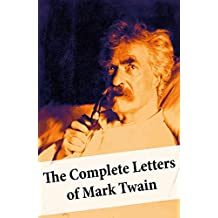 The Complete Letters of Mark Twain (English Edition)