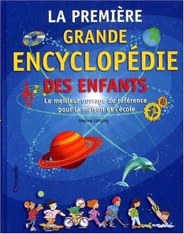 La première grande encyclopédie des en...