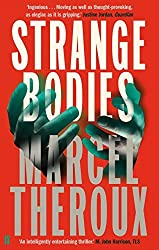 Strange Bodies by Marcel Theroux (2014-03-06)