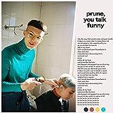 Prune, You Talk Funny