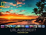 NATIONAL GEOGRAPHIC: Urlaubsreif? 2019 - Naturkalender, Landschaftskalender, Reisekalender - 39 x 30 -