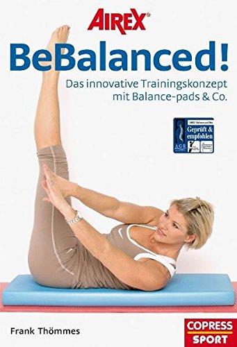 Preisvergleich Produktbild AIREX BeBalanced! - Das innovative Trainingskonzept mit Balance-pads & Co.