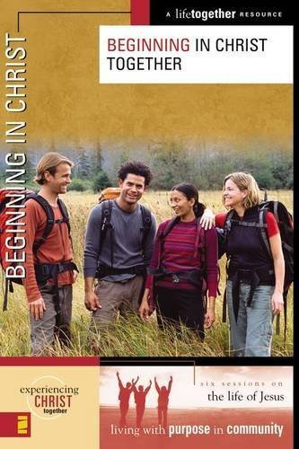 Beginning in Christ Together (Experiencing Christ Together) by Brett Eastman (2005-03-01)