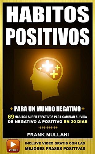 Habitos Positivos Para Un Mundo Negativo 69 Habitos Super Efectivos