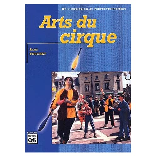 Arts du cirque. De l'initiation au perfectionnement