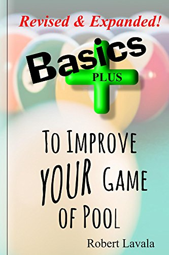 Basics - Plus - To Help Your Game of Pool (English Edition) por Robert Lavala