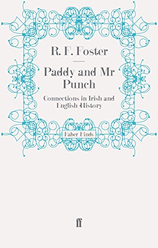Paddy and Mr Punch: Connections in Irish and English History (Faber Finds) by R. F. Foster (2011-05-02)