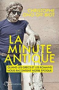 La minute antique par Christophe Ono-dit-Biot
