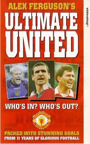 Manchester United: Alex Ferguson's Ultimate United [VHS]