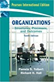 Organizations: Structures, Processes and Outcomes by Pamela S Tolbert (2008-11-01)
