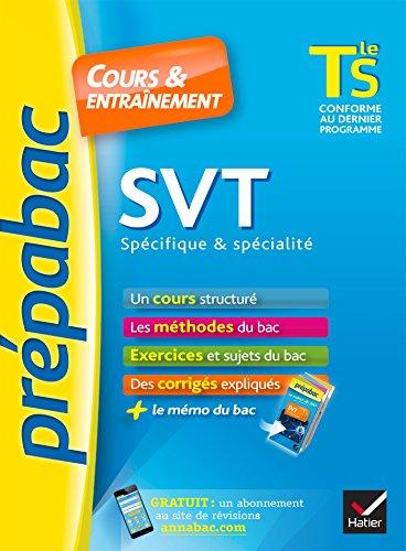 SVT Tle S spécifique & spécialité - Prépabac Cours & entraînement: cours, méthodes et exercices de type bac (terminale S) par Jacques Bergeron