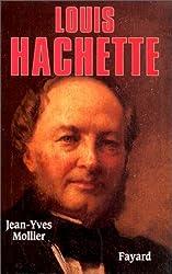 Louis Hachette. Le fondateur d'un empire,  1870-1940