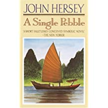 A Single Pebble by John Hersey (1989-02-11)