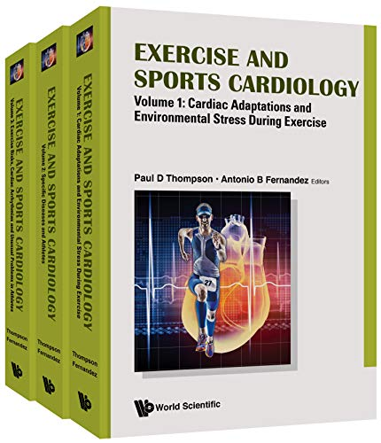 Exercise And Sports Cardiology: (in 3 Volumes) - Volume 1: Cardiac Adaptations And Environmental Stress During Exercise, Volume 2: Specific Diseases And ... Problems In Athletes por Paul Dthompson epub