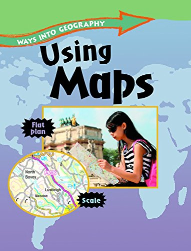 Using Maps (Ways into Geography)