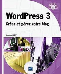 WordPress 3 - Créez et gérez votre blog