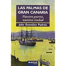 Las Palmas de Gran Canaria: Nuestro puerto, nuestra ciudad (Ítaca)
