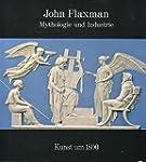 John Flaxman. Mythologie und Industrie