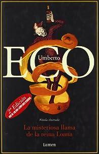 La misteriosa llama de la reina Loana par Umberto Eco
