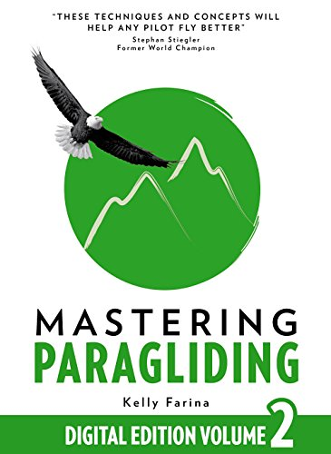 Mastering Paragliding: Digital Edition Volume 2 (English Edition) por Kelly Farina