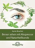 Besser sehen mit Akupressur und Naturheilkunde (Amazon.de)