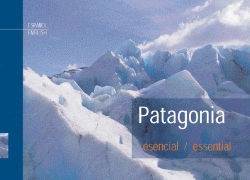Descargar Libro Patagonia esencial/Essential. De Dios Editores. de Julián De Dios
