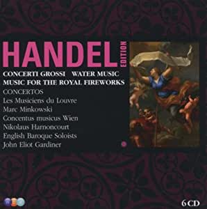 Handel: Concerti Grossi Water Music Music for the Royal Fireworks