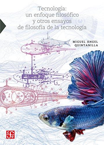 Tecnología. Un enfoque filosófico y otros ensayos de filosofía de la tecnología