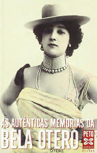 As auténticas memorias da Bela Otero: 41 (Edición Literaria - Xerais Peto - Claves) por Carolina Otero