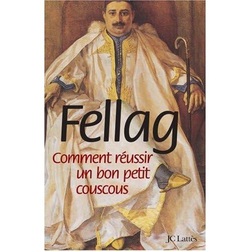 Comment réussir un bon petit couscous suivi de Manuel bref et circoncis des relations franco-algériennes