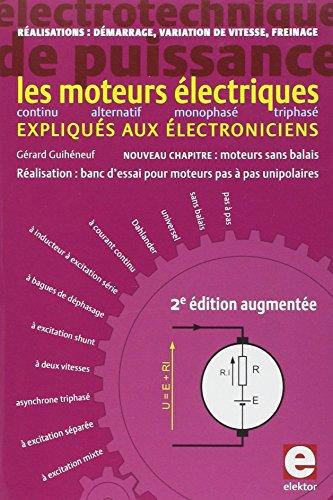 Les moteurs électriques expliqués aux électroniciens : Réalisations, démarrage, variation de vitesse, freinage par Gérard Guihéneuf
