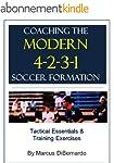 Coaching The Modern 4-2-3-1 Soccer Fo...