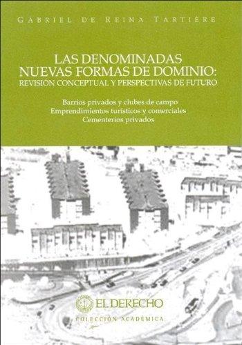 Denominadas Nuevas Formas de Dominio: Revision Conceptual y Perspectivas de Futuro por Gabriel de Reina Tartiere