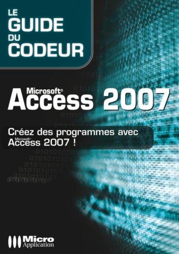 Microsoft Access 2007 : Créez des programmes avec Access 2007 par Jean-Philippe Ambrosino