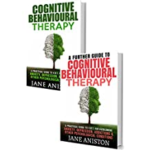 Cognitive Behavioral Therapy (CBT): A Complete Guide To Cognitive Behavioral Therapy - A Practical Guide To CBT For Overcoming Anxiety, Depression, Addictions ... Eating disorder) (English Edition)