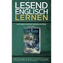 Englisch Lernen: Mit einem Fantasy Roman Edition: Volume 2 (Learn English for German Speakers - Fantasy Novel edition)