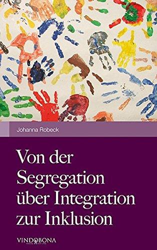 Von der Segregation über Integration zur Inklusion: aus psychologisch-pädagogischer Sicht
