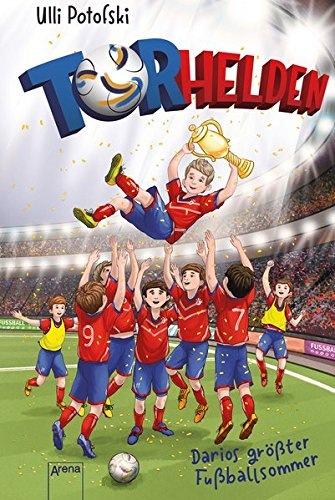 Torhelden: Darios größter Fußballsommer: