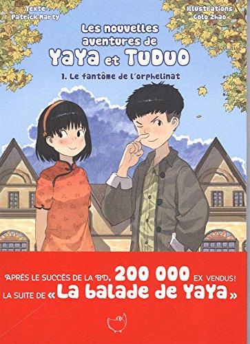 Les nouvelles aventures Yaya et Tuduo, Tome 1 : Le fantôme de l'orphelinat