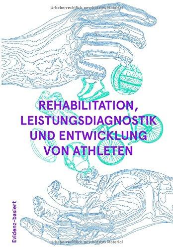 Rehabilitation, Leistungsdiagnostik- und Entwicklung von Athleten