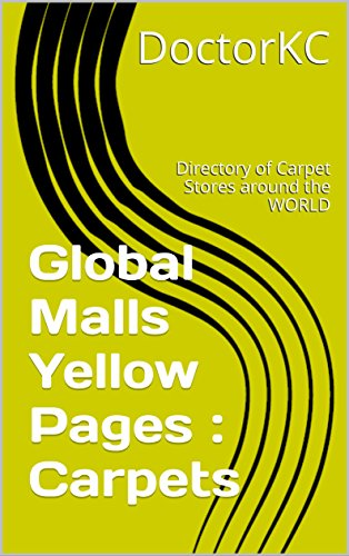 global-malls-yellow-pages-carpets-directory-of-carpet-stores-around-the-world-english-edition
