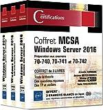 MCSA Windows Server 2016 - Coffret 3 livres : Préparation aux examens 70-740, 70-741 et 70-742